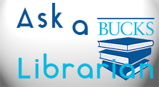 Ask a Bucks Librarian your question